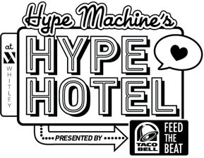 RSVP for Hype Machine's Hype Hotel presented by Taco Bell at SXSW 2013